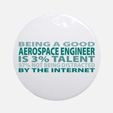 Good Aerospace Engineer Ornament (Round)