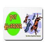Pet Hoarder Mousepad