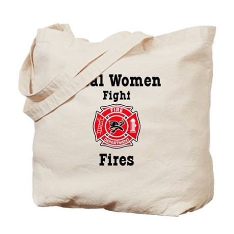 Real Women Fight Fires Tote Bag