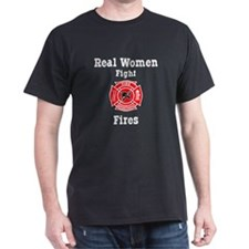 Real Women Fight Fires T-Shirt