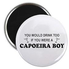 You'd Drink Too Capoeira Boy Magnet