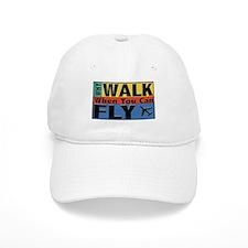 Why Walk Fly Baseball Cap