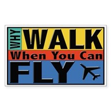 Why Walk Fly Rectangle Decal