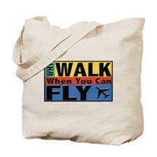 Why Walk Fly Tote Bag