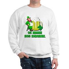 0% Irish 100% Drunk Sweatshirt