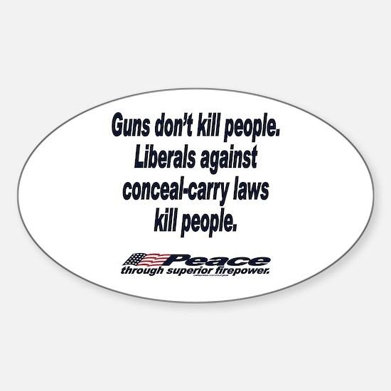 Liberals kill people. Oval Decal
