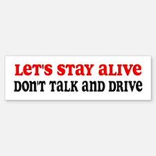 Don't Talk and Drive Bumper Bumper Bumper Sticker