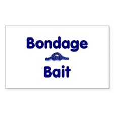 Bondage Bait Rectangle Bumper Stickers