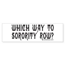SORORITY ROW Bumper Bumper Sticker