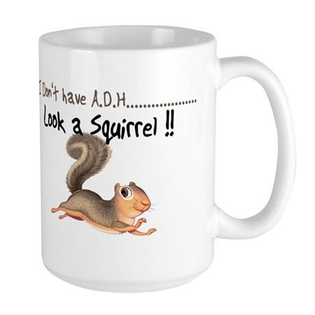 I dont Have Adhd, look a squi Large Mug