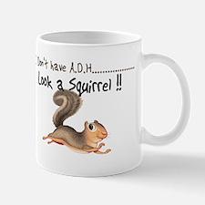 I dont Have Adhd, look a squi Mug