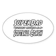 """SuperDad...Softball Coach"" Oval Decal"