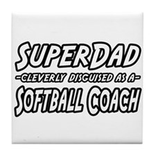 """SuperDad...Softball Coach"" Tile Coaster"