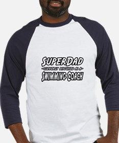 """SuperDad...Swimming Coach"" Baseball Jersey"