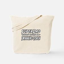 """SuperDad...Swimming Coach"" Tote Bag"