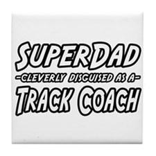 """SuperDad...Track Coach"" Tile Coaster"