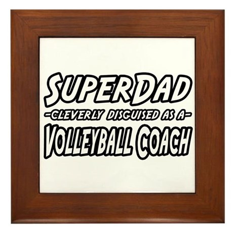 """SuperDad...Volleyball Coach"" Framed Tile"