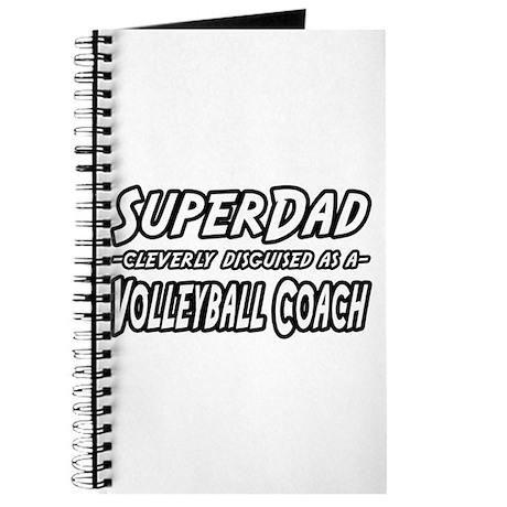 """SuperDad...Volleyball Coach"" Journal"