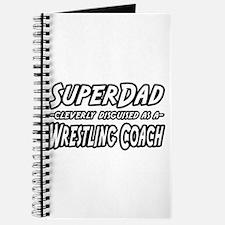 """SuperDad...Wrestling Coach"" Journal"