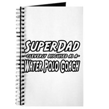 """SuperDad...Water Polo Coach"" Journal"