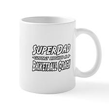 """SuperDad...Basketball Coach"" Mug"