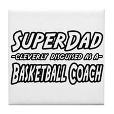 """SuperDad...Basketball Coach"" Tile Coaster"