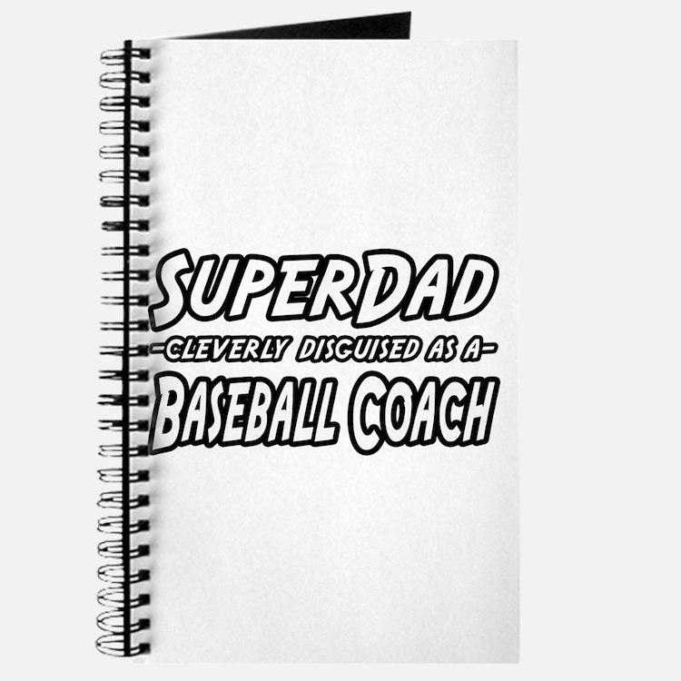 """""""SuperDad...Baseball Coach"""" Journal"""