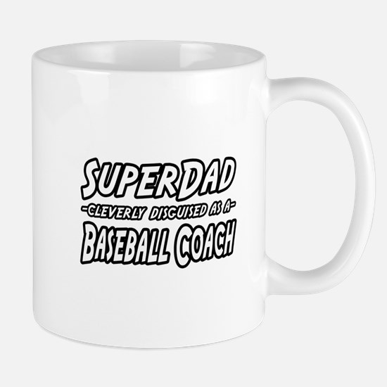 """SuperDad...Baseball Coach"" Mug"