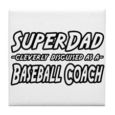 """SuperDad...Baseball Coach"" Tile Coaster"
