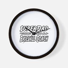 """SuperDad...Baseball Coach"" Wall Clock"