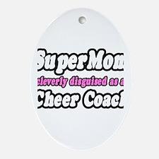"""SuperMom...Cheer Coach"" Oval Ornament"