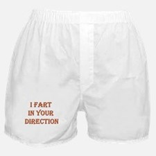 I Fart in Your Direction Boxer Shorts
