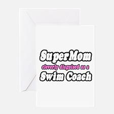 """SuperMom...Swim Coach"" Greeting Card"