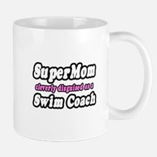 """SuperMom...Swim Coach"" Mug"