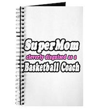 """SuperMom...Basketball Coach"" Journal"