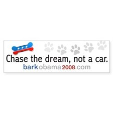 Chase the dream not a car (bumper sticker)