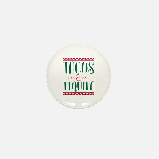 Tacos And Tequila Mini Button