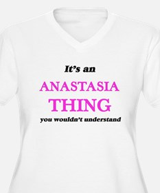 It's an Anastasia thing, you Plus Size T-Shirt