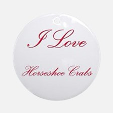 I Love Horseshoe Crabs Ornament (Round)