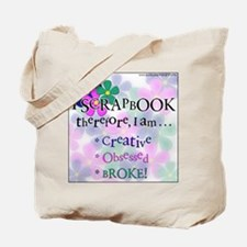 I Scrap, Therefore Tote Bag