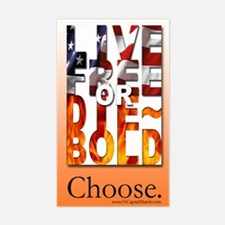 "LIVE FREE or DIE~BOLD: Choose. 3""x5"" Decal"