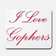 I Love Gophers Mousepad