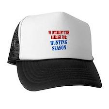 Interrupt this marriage hunting season Trucker Hat