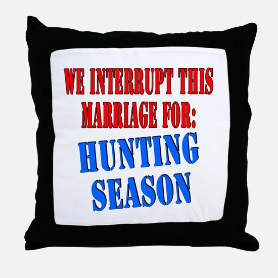 Interrupt this marriage hunting season Throw Pillo