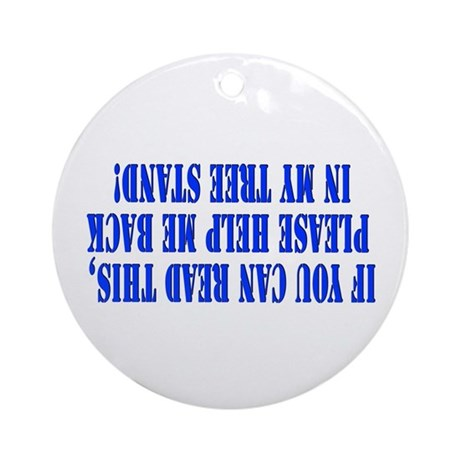 If you can read this hunting Ornament (Round)