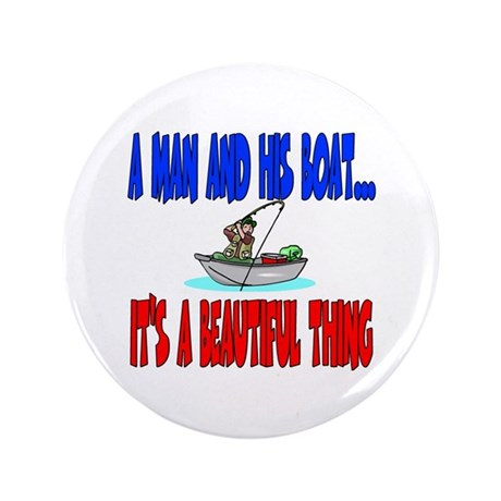 """A man and his boat 3.5"""" Button"""