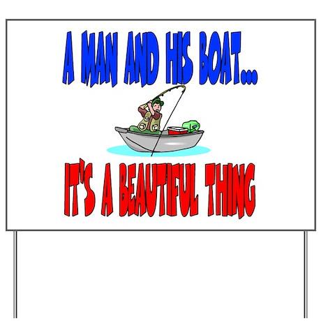 A man and his boat Yard Sign
