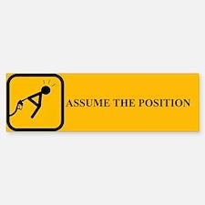 Assume Position Bumper Bumper Bumper Sticker Bumper Bumper Bumper Sticker