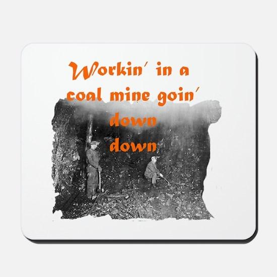 Workin' in a Coal Mine Mousepad