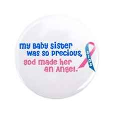 """SIDS Angel 1 (Baby Sister) 3.5"""" Button"""